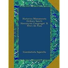 Historica Monumenta Ordinis Sancti Hieronymi Congregat. B. Petri De Pisis
