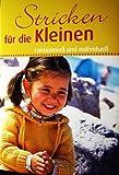 Stricken für die Kleinen - Fantasievoll und individuell (Illustrierte Ausgabe inkl. Strickschriften und Maßtabellen) [Broschiert] - 2012 (Ratgeber Handarbeit)