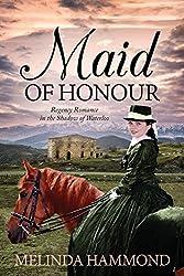 Maid of Honour: Regency Romance in the Shadow of Waterloo