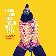 Have You Lost Your Mind yet? [Explicit]