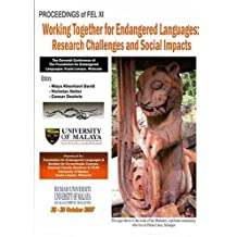 Working Together for Endangered Languages: Research Challenges and Social Impacts - Proceedings of the Eleventh Conference of the Foundation for Endangered Languages (FEL)