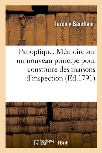 Panoptique . Mémoire sur un nouveau principe pour construire des maisons d'inspection (Éd.1791)