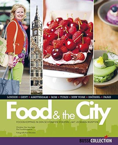 Food & the City: Foodshopping in den schönsten Städten-mit leckeren Rezepten hier kaufen