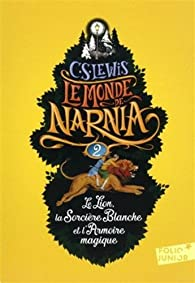 Les Chroniques de Narnia, Tome 2 : Le Lion, La Sorcière Blanche et l'Armoire Magique par C.S. Lewis
