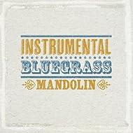 Instrumental Bluegrass - Mandolin