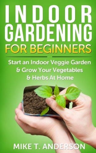 indoor-gardening-for-beginners-start-an-indoor-veggie-garden-grow-your-vegetables-and-herbs-at-home-
