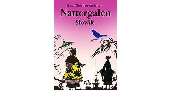 Nattergalen (Dansk Polsk udgave illustreret): Słowik (wydanie Duński Polski ilustrowane) (Danish Edition)