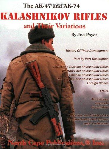 The AK-47 and AK-74 Kalashnikov Rifles a...
