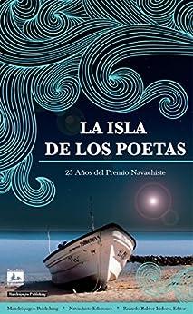 La Isla de los Poetas: 25 años del Premio Navachiste de [Navachiste Ediciones, Mandrápagos]