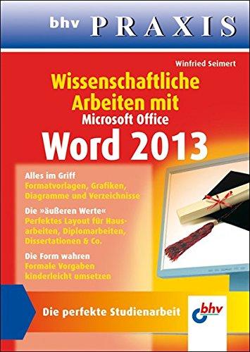 Wissenschaftliche Arbeiten mit Microsoft Office Word 2013 (bhv Praxis) (Microsoft Office Word 2013, Handbuch)
