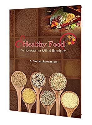 Healthy Food - Wholesome Millet Recipes