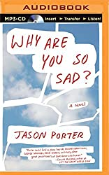 Why Are You So Sad? by Jason Porter (2015-01-06)
