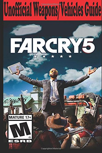 Far Cry 5: Unofficial Weapons/Vehicles Guide