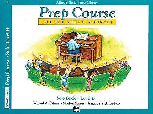 Alfred's Basic Piano Prep Course Solo Book, Bk B: For the Young Beginner (Alfred's Basic Piano Library)