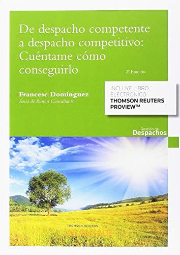 De despacho competente a despacho competitivo: cuéntame cómo conseguirlo (Papel + e-book) (Gestión de Despachos) por Francesc Domínguez