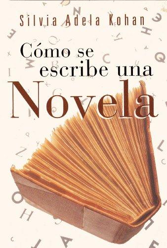 Cómo se escribe una novela por Silvia Adela Kohan