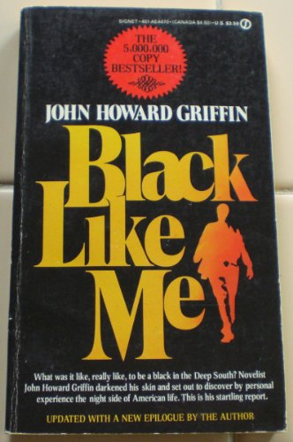 an overview of the black negro essay in the novel black like me by john howard griffin Black like me: essay q encountered by john howard griffin while on his times in the book griffin notes that although black people are aware that this.