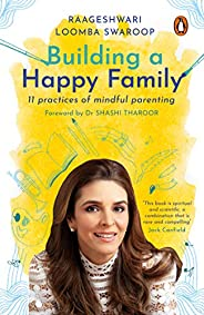 Building a Happy Family: 11 Practices of Mindful Parenting