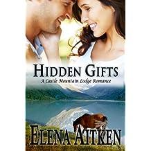 Hidden Gifts: Castle Mountain Lodge Series by Elena Aitken (2012-09-24)