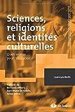 Telecharger Livres Sciences religions et identites culturelles quels enjeux pour l education (PDF,EPUB,MOBI) gratuits en Francaise
