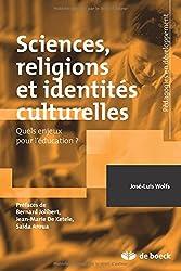 Sciences, religions et identités culturelles quels enjeux pour l'éducation