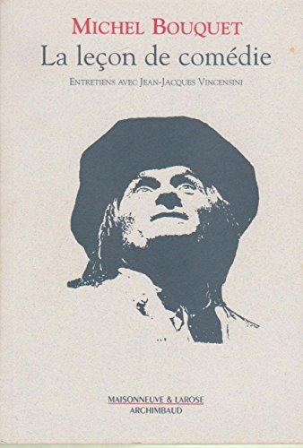 La leçon de comédie. Entretiens avec Jean-Jacques Vincensini.