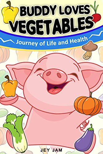 Buddy loves Vegetables (The Buddy Pig Book 2) (English Edition) (Jam Kids Space 11)