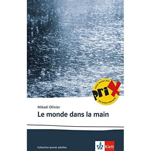 Le monde dans la main: Schulausgabe für das Niveau B2. Französischer Originaltext mit Annotationen