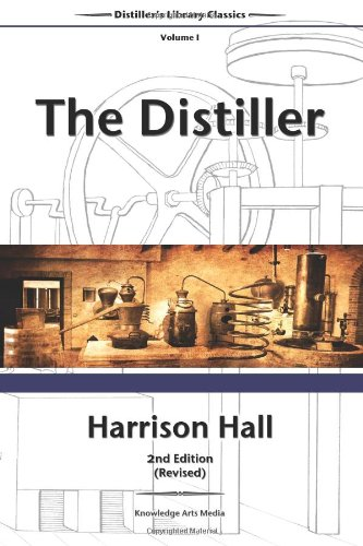 The Distiller, 2nd Edition (Revised): Containing Full and Particular Directions for Mashing and Distilling All Kinds of Grain, Etc (Distiller's Library Classics) Harrison Full-grain