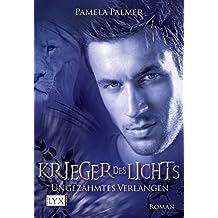 Krieger des Lichts - Ungezähmtes Verlangen (Krieger-des-Lichts-Reihe, Band 1)