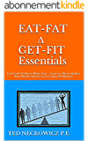 EAT-FAT ∆ GET-FIT Essentials: Low Carb Wellness Made Easy - Learn to Thrive Rather than Merely Survive in Less than 60 Minutes (English Edition)