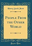 People From the Other World (Classic Reprint)