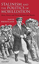 Stalinism and the Politics of Mobilization: Ideas, Power and Terror in Inter-war Russia