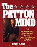 The Patton Mind: The Professional Development of an Extraordinary Leader
