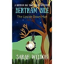 The Upside Down Man (Bertram Bile Time Travel Adventure Series Book 4)