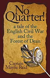 No Quarter!: A Tale of the English Civil War in the Forest of Dean