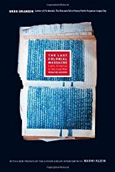 The Last Colonial Massacre: Latin America in the Cold War Updated Edition by Grandin, Greg published by University of Chicago Press (2011)