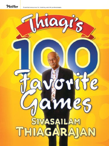 Thiagi's 100 Favorite Games (Pfeiffer Essential Resources for Training and HR Professionals (Paperback))