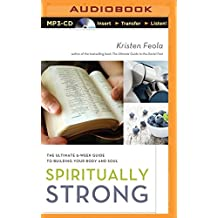 Spiritually Strong: The Ultimate 6-Week Guide to Building Your Body and Soul by Kristen Feola (2015-01-06)