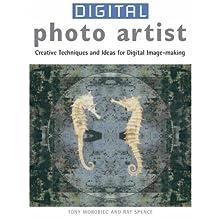 Digital Photo Artist by Tony Worobiec (2005-04-28)
