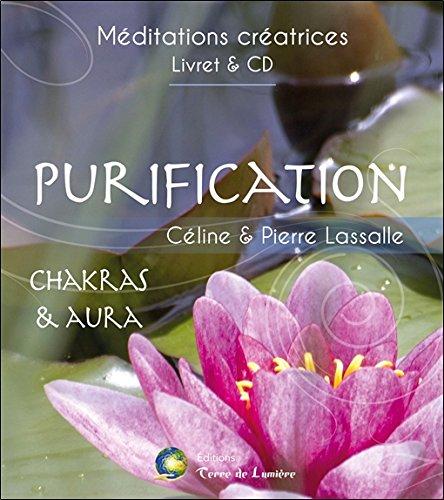 Purification - Chakras & Aura - Livret + CD par Céline Lassalle & Pierre Lassalle