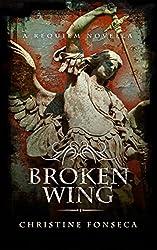 Broken Wing: A Requiem Novella (The Requiem Series)