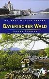 Bayerischer Wald: Reisehandbuch mit vielen praktischen Tipps - Johann Schrenk