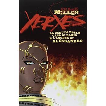 Xerxes. La Caduta Della Casa Di Dario E L'ascesa Di Alessandro: 1