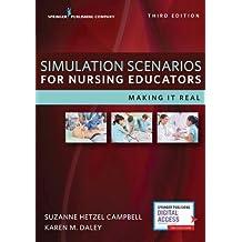 Simulation Scenarios for Nursing Educators, Third Edition: Making It Real