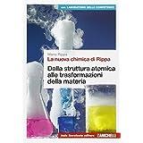 La nuova chimica di Rippa. Vol. U: Dalla sdtruttira attomica alle trasformazioni della materia. Ediz. blu. Con e-book. Con espansione online. Per le Scuole superiori