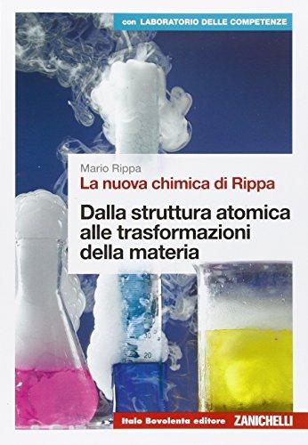 La nuova chimica di Rippa. Vol. U: Dalla sdtruttira attomica alle trasformazioni della materia. Ediz. blu. Per le Scuole superiori. Con e-book. Con espansione online