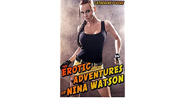 Nina Watson and the Temple of Sex: An Erotic Adventure
