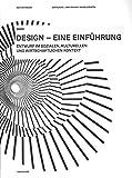 Design - eine Einführung: Entwurf im sozialen, kulturellen und wirtschaftlichen Kontext - Beat Schneider