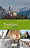 Trentino. Una guida curiosa